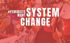 Feminists Want System Change - Beijing + 25