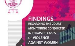 Findings regarding the court monitoring conducted in terms of cases of violence against women