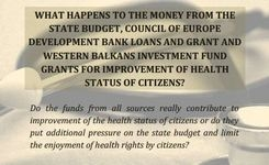What happens to the money from the state budget, Council of Europe development bank loans and grant and Western Balkans investment fund grants for improvement of health status of citizens?