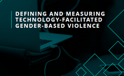 Defining & Measuring Technology-Facilitated Gender-Based Violence