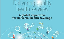 Delivering Quality Health Services: A Global Imperative for Universal Health Coverage