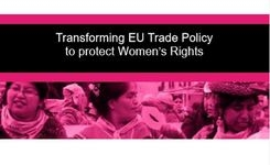EU - Transforming EU Trade Policy to Protect Women's Rights