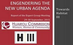 Engendering the New Urban Agenda - Gender Policy in Habitat III on Issues & Challenges to Women in Cities