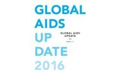 Global AIDS Update 2016 - UNAIDS - High Risk of HIV/AIDS for Adolescent Girls & Young Women
