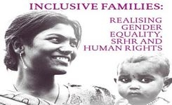 Inclusive Families: Realising Gender Equality, SRHR (Sexual & Reproductive Health & Rights) & Human Rights
