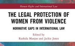 The Legal Protection of Women From Violence - Normative Gaps in UN International Law +