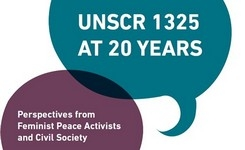 UN Security Council Resolution/UNSCR 1325 at 20 years perspectives from feminist peace activists & civil society