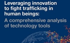 Trafficking in Persons - Study Analyzes Over 300 Anti-Trafficking Tech Tools